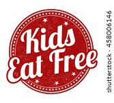 kids eat free grunge rubber... | Shutterstock .eps vector #458006146