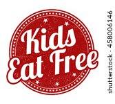 kids eat free grunge rubber... | Shutterstock .eps vector #458006146
