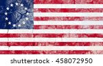 the betsy ross flag painted on... | Shutterstock . vector #458072950