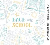 back to school card. doodle... | Shutterstock .eps vector #458122750