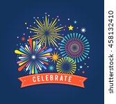 fireworks and celebration... | Shutterstock .eps vector #458132410