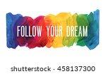 "motivation poster ""follow your...   Shutterstock .eps vector #458137300"