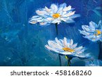 oil painting daisies flowers ...   Shutterstock . vector #458168260
