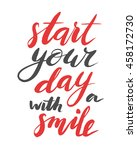 start your day with a smile.... | Shutterstock .eps vector #458172730