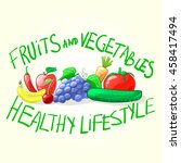 fresh food. healthy lifestyle....   Shutterstock .eps vector #458417494