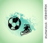 hand drawn doodle football ... | Shutterstock .eps vector #458445904