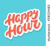 happy hour sign.  | Shutterstock .eps vector #458524483