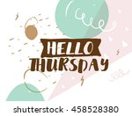 hello thursday. positive... | Shutterstock .eps vector #458528380