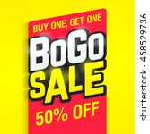 bogo sale  buy one  get one 50  ... | Shutterstock .eps vector #458529736