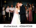 first dance of the happy couple ... | Shutterstock . vector #458649508