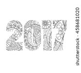 sign 2017 filled with zentangle ... | Shutterstock .eps vector #458681020