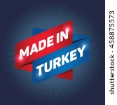 made in turkey arrow tag sign... | Shutterstock .eps vector #458875573