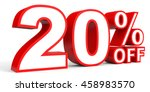 discount 20 percent off. 3d... | Shutterstock . vector #458983570