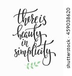 there is beauty in simplicity... | Shutterstock .eps vector #459038620