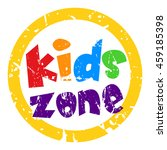 kids zone grunge rubber stamp... | Shutterstock .eps vector #459185398