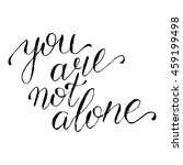 you are not alone   card. hand... | Shutterstock .eps vector #459199498