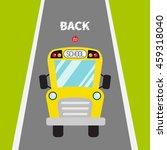 yellow school bus.  vector... | Shutterstock .eps vector #459318040