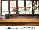 empty wooden table space... | Shutterstock . vector #459321100