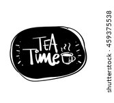 hand drawn tea time vector... | Shutterstock .eps vector #459375538