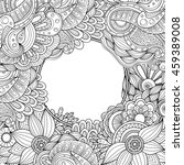 abstract hand drawn zentangle... | Shutterstock .eps vector #459389008