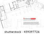architectural drawings ... | Shutterstock .eps vector #459397726
