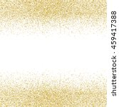 gold glitter texture isolated... | Shutterstock .eps vector #459417388