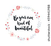 be your own kind of beautiful.... | Shutterstock .eps vector #459441988