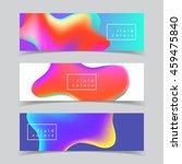 fluid colors banners set. eps10 ... | Shutterstock .eps vector #459475840