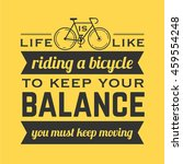 life is like riding a bicycle... | Shutterstock .eps vector #459554248