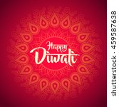happy diwali with ornament of... | Shutterstock .eps vector #459587638