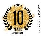 ten years golden anniversary...   Shutterstock .eps vector #459603976