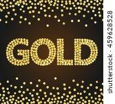 golden glittering spangles on... | Shutterstock .eps vector #459628528