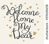 handwritten inscription welcome ... | Shutterstock . vector #459630658