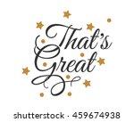 that's great typography...   Shutterstock .eps vector #459674938