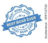 best boss ever   blue grunge... | Shutterstock .eps vector #459715720