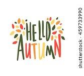 hello autumn. hand drawn... | Shutterstock .eps vector #459733990