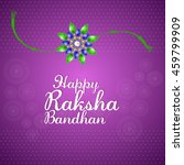 rakhi background for raksha... | Shutterstock .eps vector #459799909