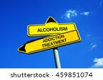 Small photo of Alcoholism vs Addiction treatment - Traffic sign with two options - appeal to overcome addictive alcohol abuse and dependence through detoxification, treatment, rehabilitation and abstinence