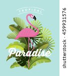 flamingo  tropical paradise... | Shutterstock .eps vector #459931576