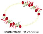 oval frame with red roses....   Shutterstock .eps vector #459970813
