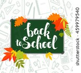 back to school handwritten... | Shutterstock .eps vector #459979540