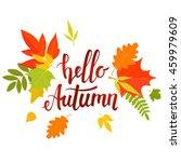 handwritten lettering  hello...   Shutterstock .eps vector #459979609