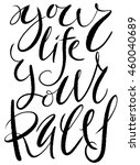 handdrawn lettering your life... | Shutterstock .eps vector #460040689