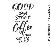 good days starts with coffee... | Shutterstock .eps vector #460223134