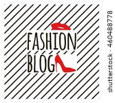 Fashion blog, geometric pattern. Black white and red. Fashion background. Fashion blog with lips and women red shoes. Line texture. Vector. EPS 10.   Shutterstock vector #460488778