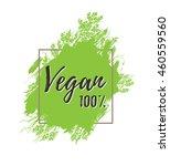 vegan 100 . motivational poster ... | Shutterstock . vector #460559560