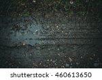 top view on autumn mud in dark...   Shutterstock . vector #460613650