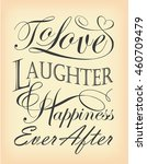 to love laughter   happiness... | Shutterstock .eps vector #460709479