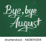 bye  bye august  card. vector... | Shutterstock .eps vector #460854304