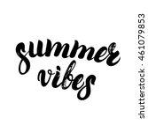 summer vibes hand written... | Shutterstock .eps vector #461079853